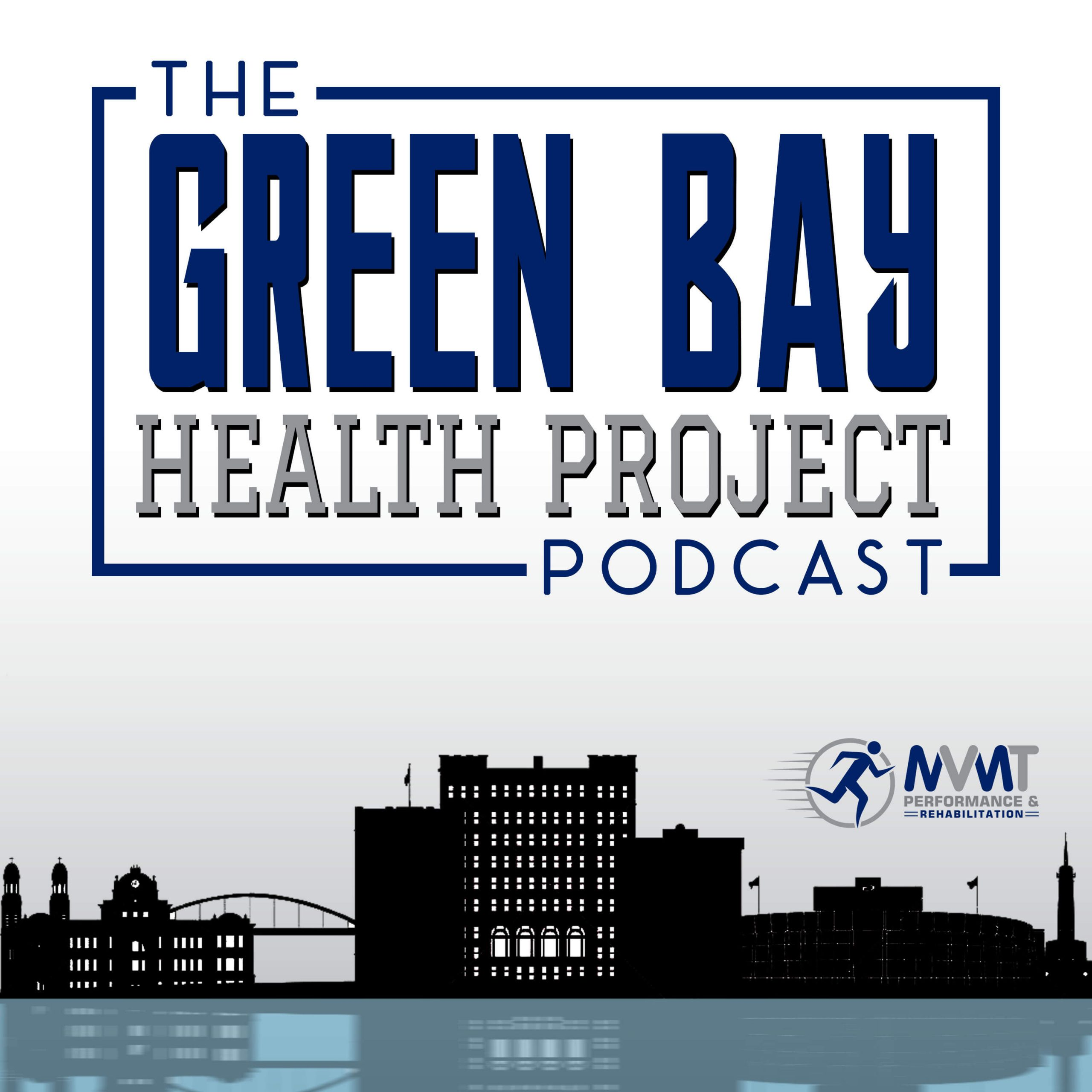 The Green Bay Health Project Podcast from MVMT Performance and Rehab